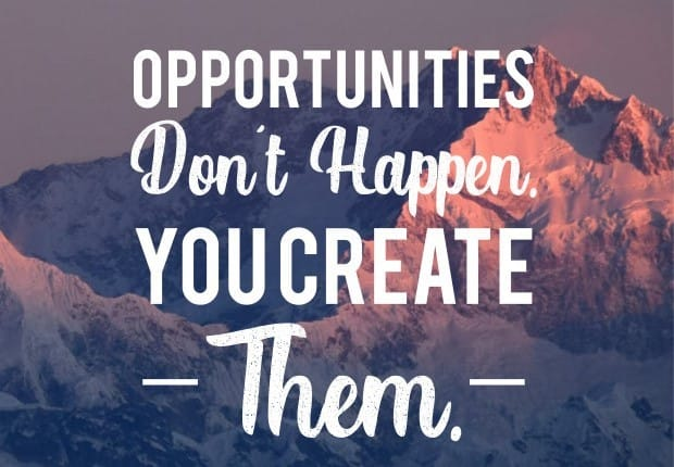Opportunities Are Created